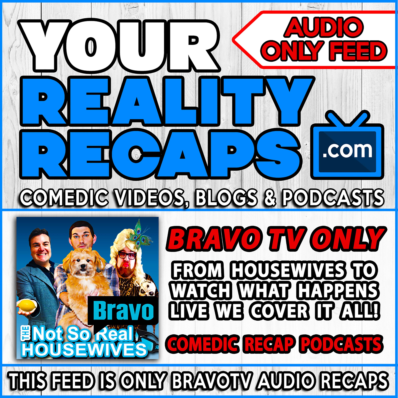 Your Reality Recaps: BravoTV Podcasts