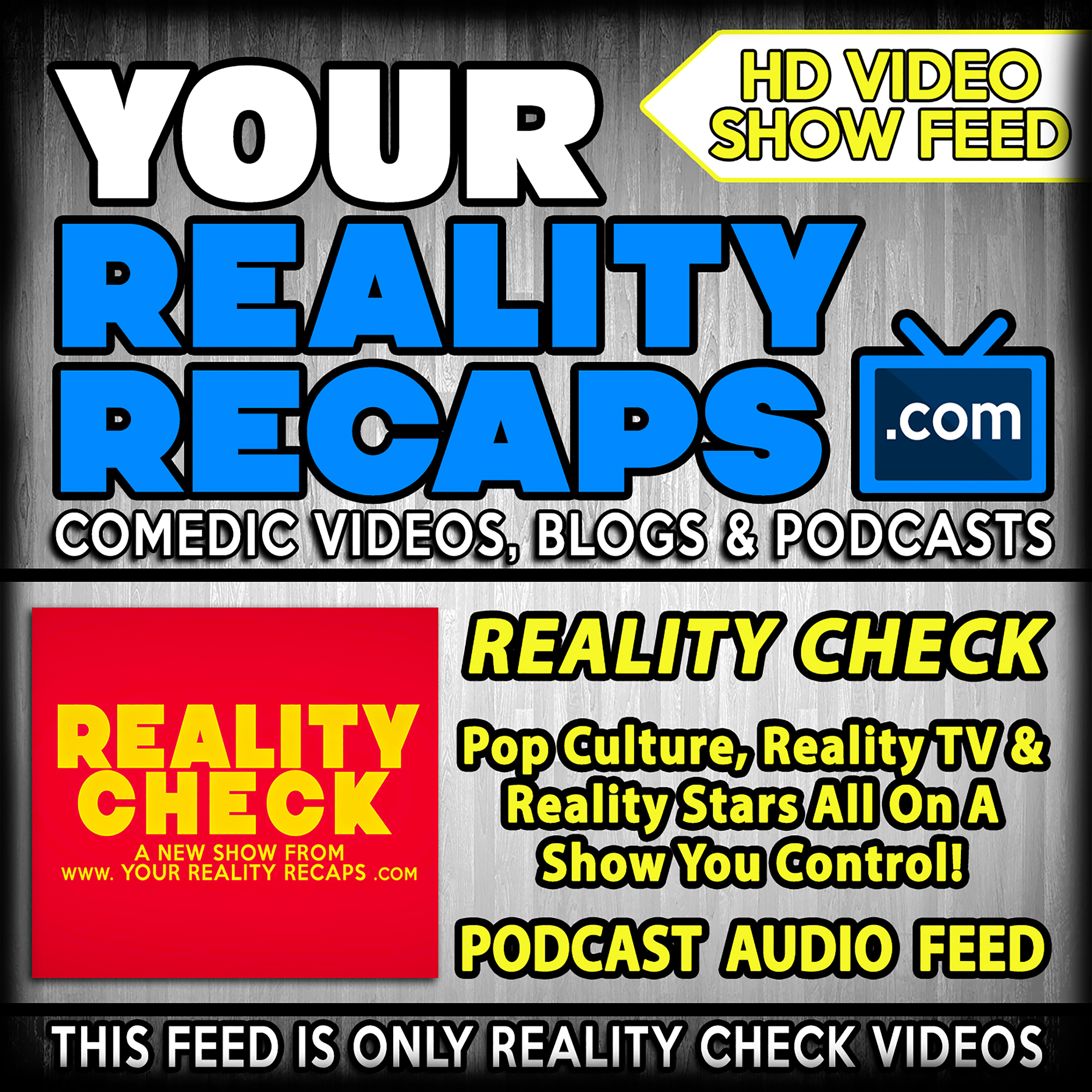 Your Reality Recaps:  Reality Check Show Video