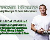 SYFY OPPOSITE WORLDS:  Week 2 Recap With Wyatt Werneth