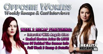SYFY OPPOSITE WORLDS:  Week 3 Recap With Rachel Lara & Angela Lima!