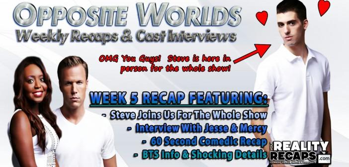 SYFY OPPOSITE WORLDS:  Week 5 Recap With Steve, Jessie & Mercy!