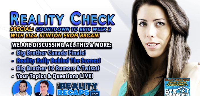 REALITY CHECK: Countdown to Big Brother 16 W/ Liza Stinton