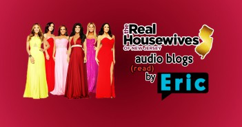 Real Houswives of New Jersey Bravo blogs read to you by Eric Curto