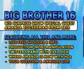 BIG BROTHER 16:  Surprise Show With Amanda Zuckerman