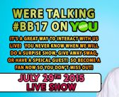 BIG BROTHER 17:  Live YouNow Show 7/29/15