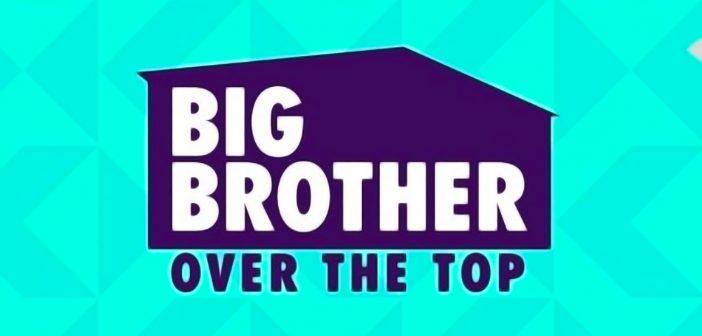 Big Brother: Over The Top Season Info