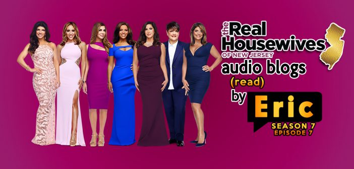 #RHONJ Season 7:  EP7 Bravo Blogs Read To You!