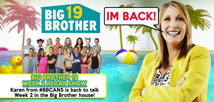 #BB19 Week 2 Recap Show W/ Karen!
