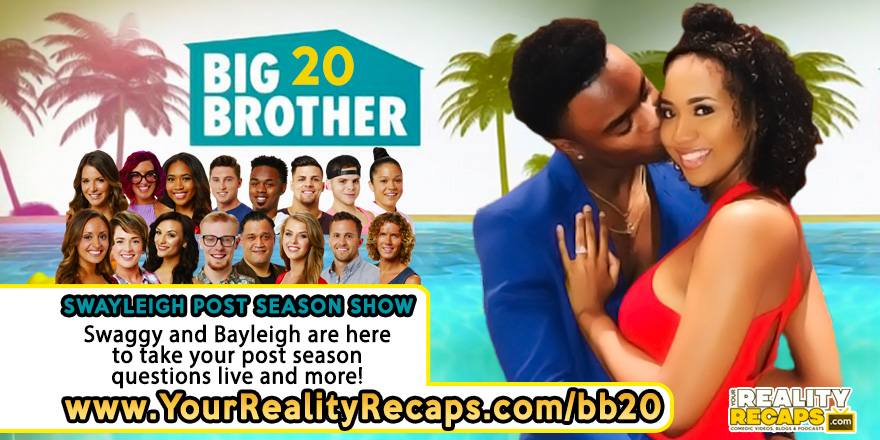 BB20 POST SEASON SHOWS: Swayleigh Couples Show! | Your Reality Recaps