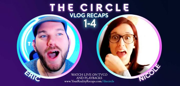 THE CIRCLE US:  Episodes 1 – 4 Recap Show!