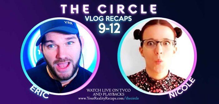 THE CIRCLE US:  Episodes 9 – 12 Recap Show!