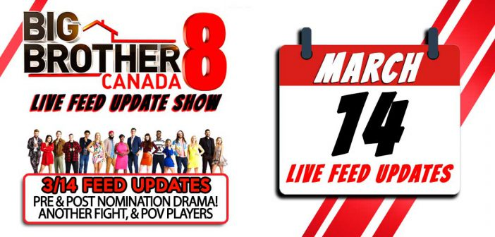 BBCAN8 LIVE FEED UPDATE SHOW:  March 14th