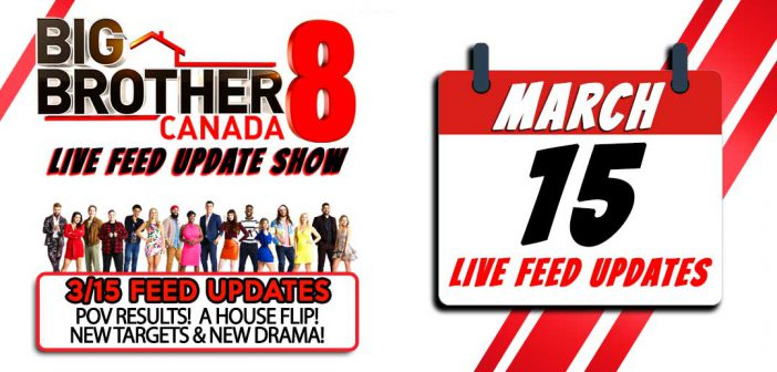 BBCAN8 LIVE FEED UPDATE SHOW:  March 15th