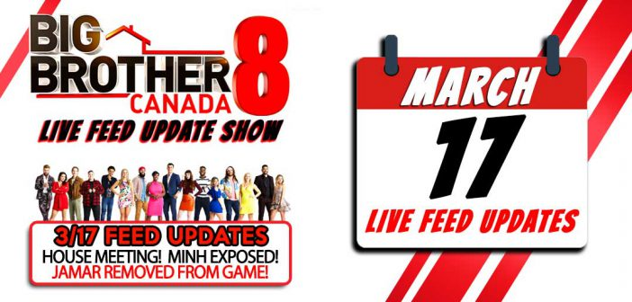 BBCAN8 LIVE FEED UPDATE SHOW:  March 17th