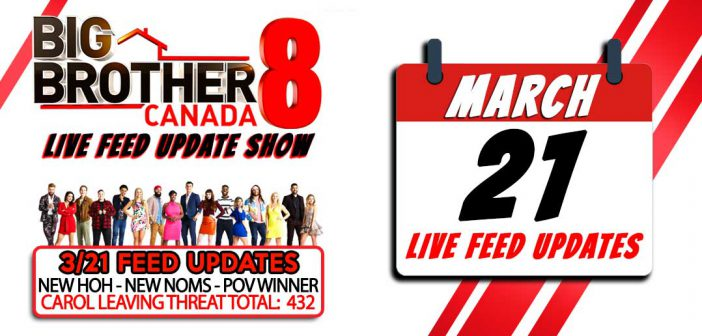 BBCAN8 LIVE FEED UPDATE SHOW:  March 21st